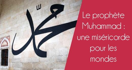 Le prophète Muhammad: une miséricorde pour les mondes