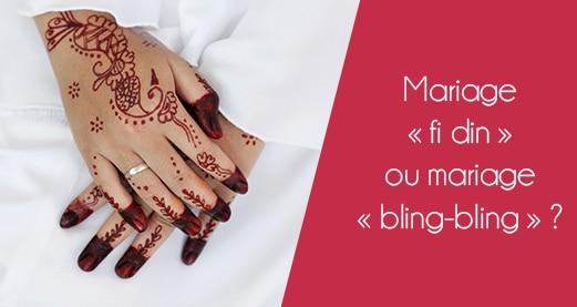 Mariage « fi din » ou mariage « bling-bling » ?