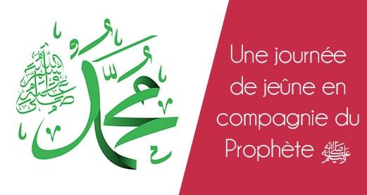 Une journée de jeûne en compagnie du prophète