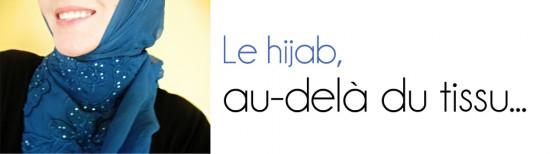 Le hijab, au-delà du tissu…