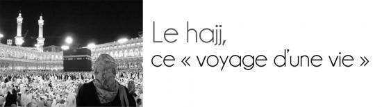 Le hajj, ce «voyage d'une vie»