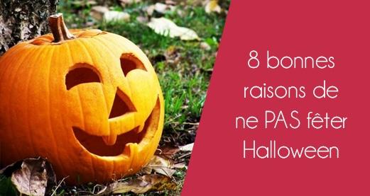8 bonnes raisons de ne PAS fêter Halloween