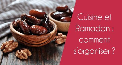 Cuisine et Ramadan : Comment s'organiser ?