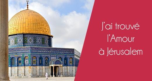 J'ai trouvé l'amour à Jérusalem…
