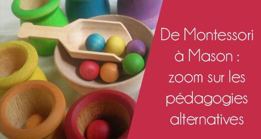De Montessori à Mason : zoom sur les pédagogies alternatives